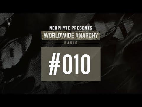 010 | Neophyte presents: Worldwide Anarchy Radio 2017 Yearmix