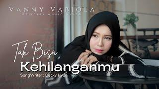 Download VANNY VABIOLA - TAK BISA KEHILANGANMU (OFFICIAL MUSIC VIDEO)