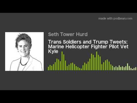 Trans Soldiers and Trump Tweets: Marine Helicopter Fighter P