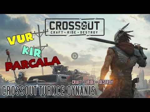 Craft , Ride , Destroy - Crossout Türkçe Oynanış - Gameplay