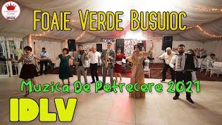 🌈COLAJ NOU🎵FOAIE VERDE BUSUIOC 🔶️ FORMATIA IULIAN DE LA VRANCEA [LIVE 2021 BY #LuxorMusicStudio]