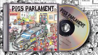 Download PIGS PARLAMENT - S.S.S. - FULL ALBUM #1 - April 2017 MP3 song and Music Video