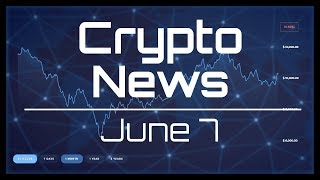 Crypto News June 7: Coinbase SEC approved soon, Top companies researching blockchain, BTC mall