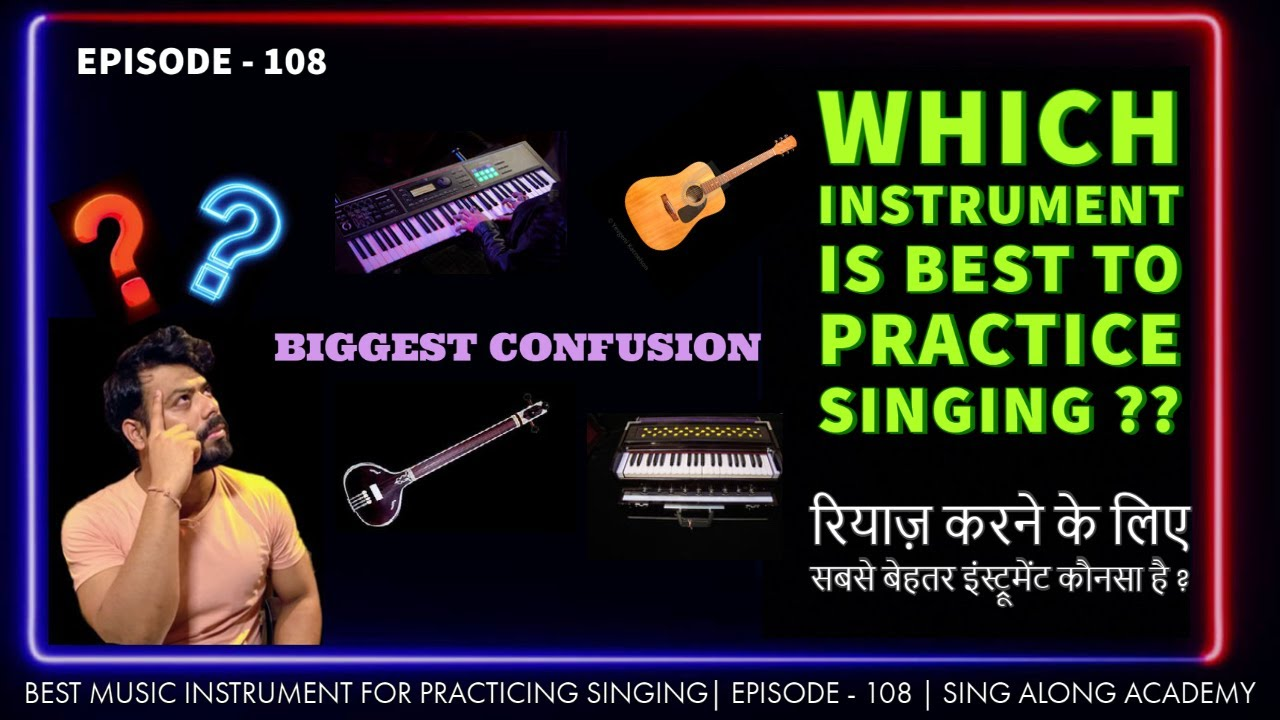BEST INSTRUMENT FOR PRACTICING SINGING | Vocal Practice |  Episode - 108 | Sing Along Academy