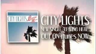 City Lights - Leaving Here (Official Lyric Video)