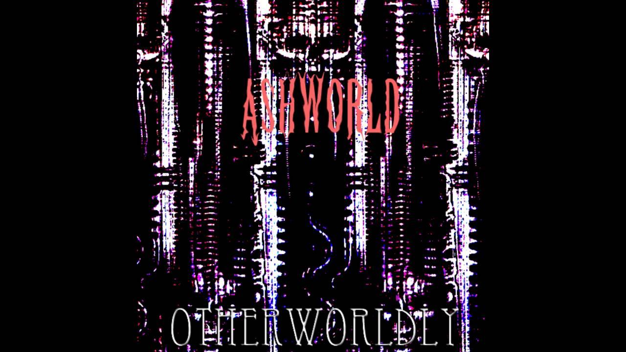 ASHWORLD - Otherwordly