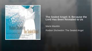 The Sealed Angel: II. Because the Lord Has Been Revealed to Us