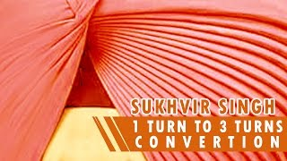 How to convert 1 ladh into 3 ladh | Multiple Turns Turban Tutorial | Sukhvir Singh | HD 2016