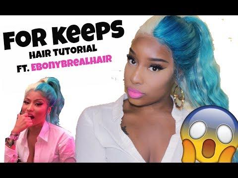 "HOW TO: NICKI MINAJ ""SHE FOR KEEPS"" TURQUOISE & BLONDE HAIR TUTORIAL FT. EBONYBS REAL HAIR *2018*"