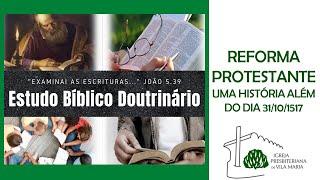 ESTUDO DOUTRINÁRIO UMA HISTÓRIA ALÉM DO DIA 31-10-1517