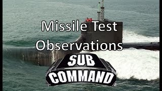 Sub Command - Observing Missile Tests
