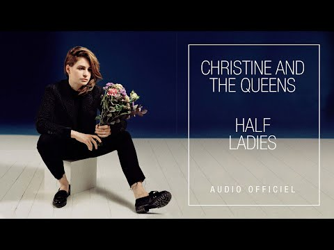 Christine and The Queens - Half Ladies