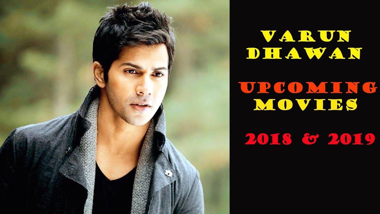New Hindi Movei 2018 2019 Bolliwood: Varun Dhawan 7 Upcoming Bollywood Movies List 2018, 2019