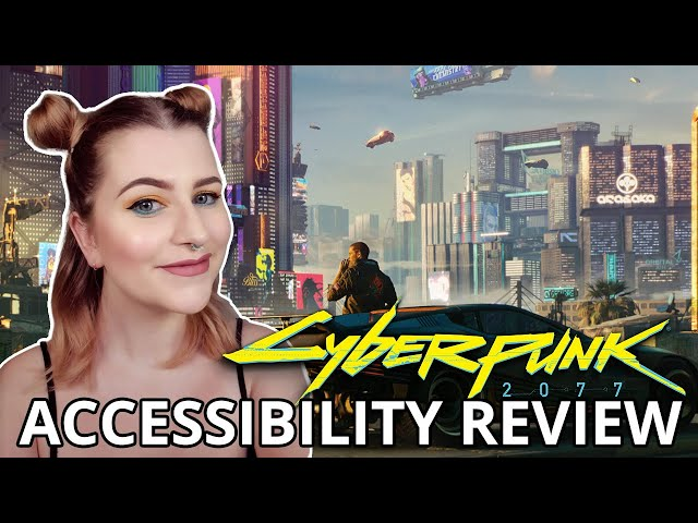 MY EYEEEES | Cyberpunk 2077 | Cognitive Accessibility Review
