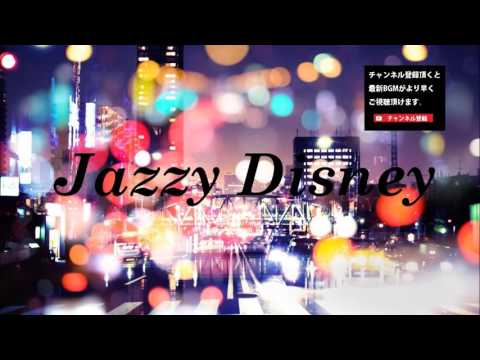 -Jazzy Disney Music- Jazz Disney Piano BGM