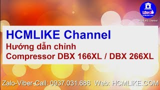Video [HCM035] Hướng dẫn chỉnh Compressor DBX 166XL / DBX 266XL download MP3, 3GP, MP4, WEBM, AVI, FLV Juni 2018