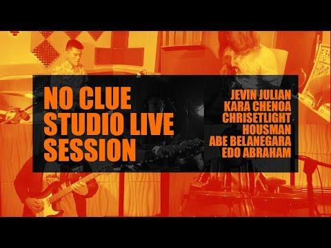 Download  Jevin Julian ft. Kara Chenoa - No Clue Studio Live Sesh w/ Chrisetlight, Belanegara, Edo, Housman Gratis, download lagu terbaru