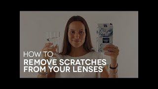 How to remove scratches from your lenses?