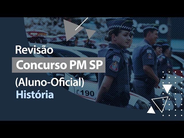 Concurso PM SP - Revisão - História