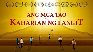 "Tagalog Christian Movie 2019 | ""Ang mga Tao ng Kaharian ng Langit"" Only the Honest Can Enter God's Kingdom"