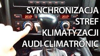 jak zsynchronizować strefy klimatyzacji w audi climatronic a4 a5 a6 a7 a8 q5 q7