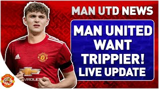 United Want Trippier! Sancho Update | Manchester United Transfer News LIVE
