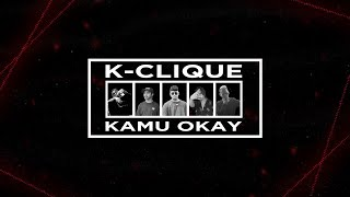 K-CLIQUE KAMU OKAY (OFFICIAL LYRIC VIDEO)