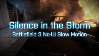 "Battlefield 3: ""Silence in the Storm"" [PC Ultra 720p 60fps Slow Motion]"