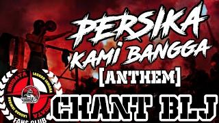 Chant BLJ Anthem Persika Karawang kami bangga