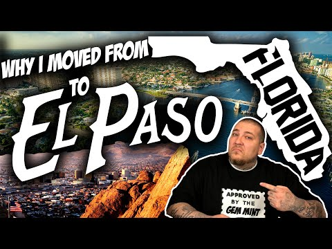 Why I Moved from South FLORIDA to EL PASO, TEXAS