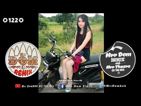 (បទនេះល្បីដល់ Djz នៅថៃ) NEW NONSTOP REMIX MELODY BREAK MIX Club 2018 Ft. Mrr Theara & Mrr DomBek