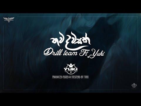 Drill Team - Thawa Dawasak (තව දවසක් ) ft. Yuki