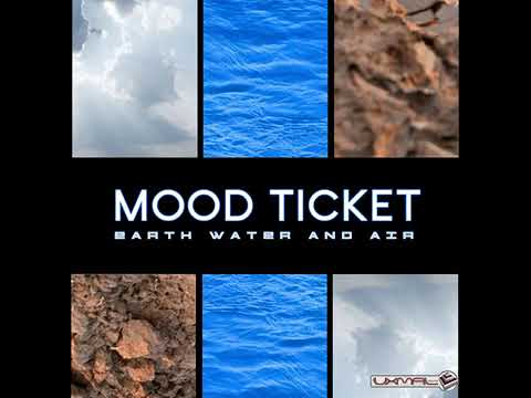 Mood Ticket - From Paris To New-Dehli Part01 (Earth, Water And Air - Earth Element)
