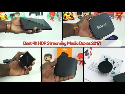 Best 4K HDR Streaming Media Boxes 2017!