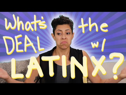 "What's The Deal With ""Latinx""?"