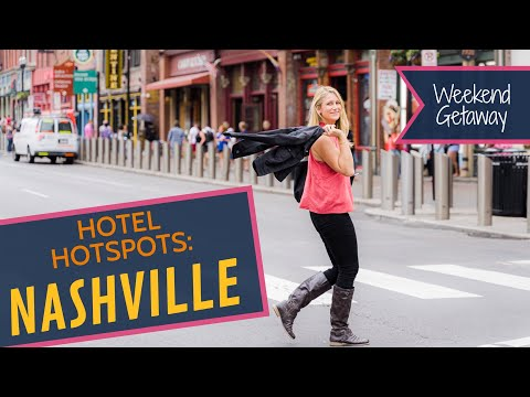Hotel Hotspots: Where To Stay In Nashville (for A Weekend Getaway)