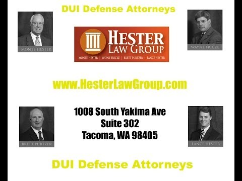 DUI Attorney Federal Way WA- 253-272-2157 Hester Law Group