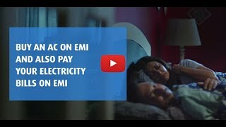 Buy an AC on EMI & Pay Your Electricity Bills on EMI