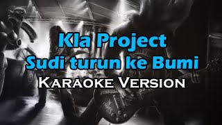 KLA PROJECT - SUDI TURUN KE BUMI (Karaoke Version)
