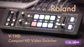 Roland V-1HD Compact Video/Audio Switcher/Mixer Overview | Full Compass