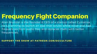 Fight Companion: Alan Brunton Talks Cymatrax, Frequency Healing & Tesla Tech + A 5G Warning