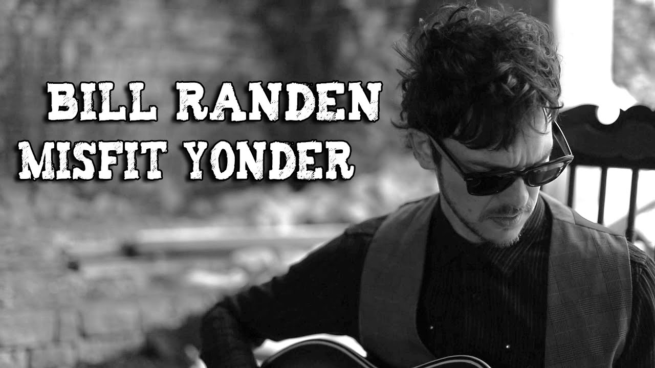 Bill Randen - Misfit Yonder (Official Video)