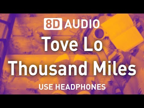 Tove Lo - Thousand Miles | 8D AUDIO
