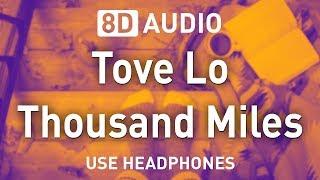 Tove Lo - Thousand Miles | 8D AUDIO