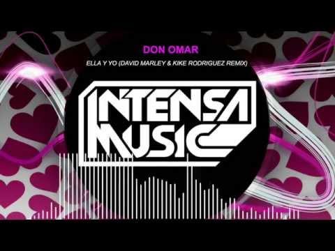 Don Omar Ft Aventura - Ella y yo (David Marley & Kike Rodriguez 2015 Remix) FREE DOWNLOAD