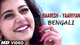 Baarish Song Yaariyan Movie (Bengali Version) by Aman Trikha | Himansh Kohli, Rakul Preet