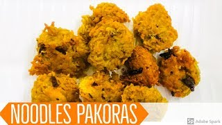 Noodles Recipe|Noodles Pakoras|Kids Snack|Indian snacks recipes