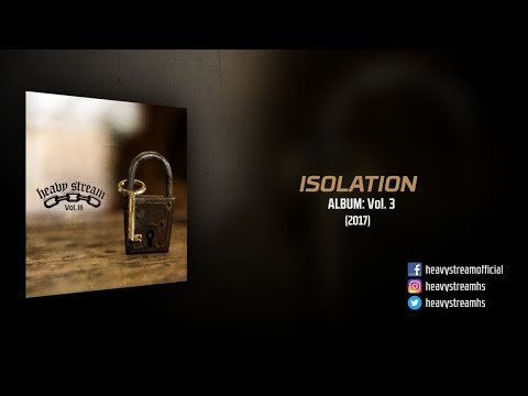 Heavy Stream - Isolation (2017)