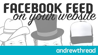 Put Facebook Page Feed on Your Website Using Facebook Plugin