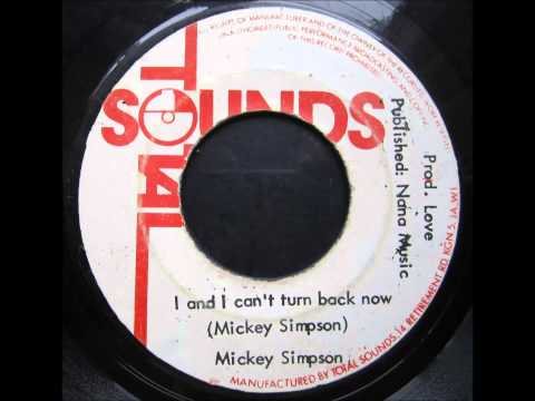 Mickey Simpson - I and I can't turn back now /  Version